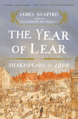 Cover Image for The Year of Lear by James Shapiro