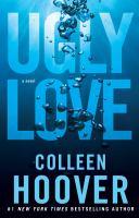Ugly love : a novel