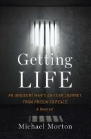 Cover of the book Getting life : an innocent man's 25-year journey from prison to peace