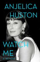 Watch me : a memoir