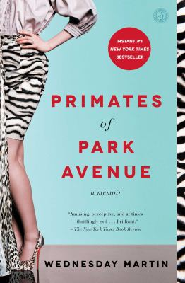 Cover Image for Primates of Park Avenue by Wednesday Martin