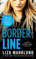 Borderline : an Annika Bengtzon thriller