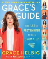Grace's guide : the art of pretending to be a grown-up
