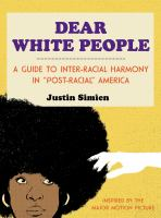 Dear white people : a guide to inter-racial harmony in