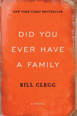 Cover Image for Did You Ever Have a Family by Bill Clegg