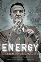 Energy : the life of John J. McKetta Jr. /