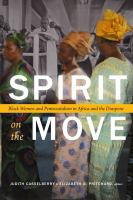 Spirit on the move : Black women and Pentecostalism in Africa and the diaspora /
