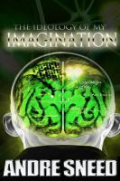 The ideology of my imagination