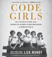 Code Girls: [the Untold Story of the American Women Code Breakers of World War II]