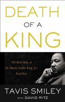 Death of a King [sound recording] : the real story of Dr. Martin Luther King Jr.'s final year
