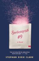 Sweetness #9 : a novel