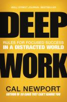 Deep Work: [rules for Focused Success in A Distracted World]