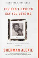 You Don't Have to Say You Love Me: [a Memoir]