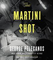 The martini shot : a novella and stories