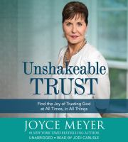 Unshakeable Trust: [find the Joy of Trusting God at All Times, in All Things]