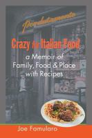 Crazy for italian food : a memoir of family, food and place with recipes