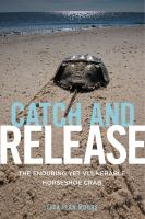 Catch and release : the enduring yet vulnerable horseshoe crab /