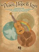 Peace, hope & love : ukulele.