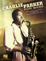 Charlie Parker for bass : 20 heads & sax solos arranged for electric bass with tab.