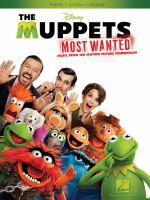 The Muppets most wanted : music from the motion picture soundtrack ; piano, vocal guitar.