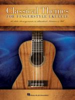 Classical themes for fingerstyle ukulele : 15 solo arrangements in standard notation & tab.