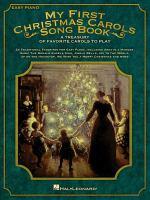 My first Christmas carols songbook : a treasury of favorite carols to play.