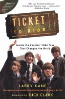 Ticket to ride : inside the Beatles' 1964 tour that changed the world.