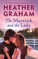 The maverick and the lady [electronic resource]