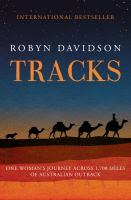 Tracks : one woman's journey across 1,700 miles of Australian outback