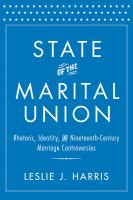 State of the marital union : rhetoric, identity, and nineteenth-century marriage controversies