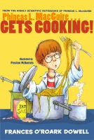 Phineas L. MacGuire ... gets cooking!