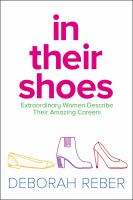 In Their Shoes: Extraordinary Women Describe Their Amazing Careers (Reissue)
