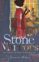 Stone mirrors : the sculpture and silence of Edmonia Lewis /
