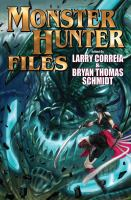 The Monster Hunter Files: Featuring Stories in the World of Larry Correia's Monster Hunter International