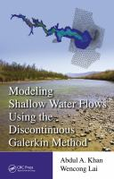 Modeling shallow water flows using the discontinuous Galerkin method [electronic resource]