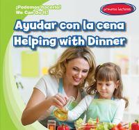 Ayudar Con La Cena: Helping With Dinner
