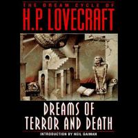 Dreams of terror and death : the dream cycle of H. P. Lovecraft.