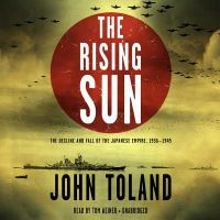 The rising sun : the decline and fall of the Japanese empire, 1936-1945