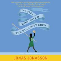 The girl who saved the King of Sweden : a novel