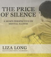 The price of silence : a mom's perspective on mental illness