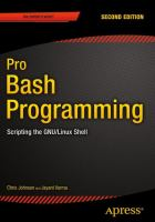 Pro Bash Programming [electronic resource] : Scripting the GNU/Linux Shell