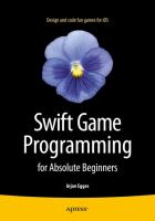 Swift Game Programming for Absolute Beginners [electronic resource]