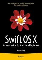 Swift OS X Programming for Absolute Beginners [electronic resource]