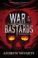 War of the Bastards (Royal Bastards #3) by Andrew Shvarts