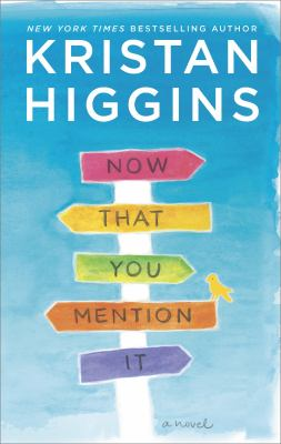 Cover Image for Now that You Mention It by Kristan Higgins
