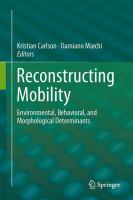 Reconstructing Mobility [electronic resource] : Environmental, Behavioral, and Morphological Determinants