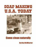 Soap making U.S.A. today : come clean naturally