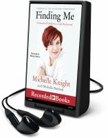 Finding me [electronic resource] : a decade of darkness, a life reclaimed : a memoir of the Cleveland kidnappings