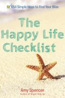 The happy life checklist [sound recording] : 654 simple ways to find your bliss