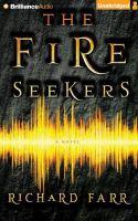 The Fire Seekers: [a Novel]
